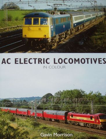 AC Electric Locomotives in Colour, by Gavin Morrison